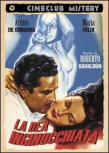 La dea inginocchiata di Roberto Gavaldon - DVD