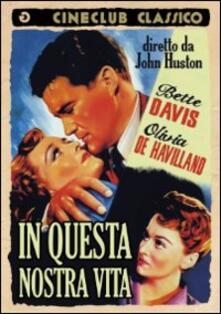 In questa nostra vita di John Huston - DVD