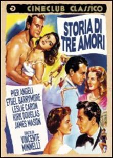 Storia di tre amori di Vincente Minnelli,Gottfried Reinhardt - DVD