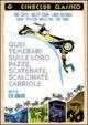 Cover Dvd DVD Quei temerari sulle loro pazze, scatenate, scalcinate carriole