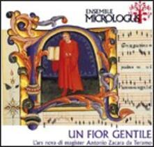 Un fior gentile. L'ars nova di magister Antonio Zacara da Teramo - CD Audio di Ensemble Micrologus,Antonio Zacara da Teramo