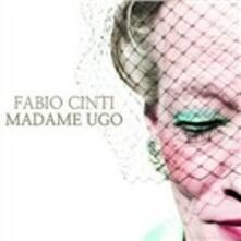 Madame Ugo - CD Audio di Fabio Cinti