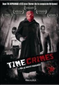 Time Crimes di Nacho Vigalondo - DVD