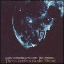 Three Letters to the Moon - CD Audio di Celtic Harp Orchestra,Fabius Constable