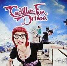 Cadillac Fun Drivers - CD Audio di Cadillac Fun Drivers