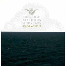 Isolation - CD Audio di End of 6000 Years