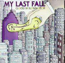 Clocks in Slowmotion - CD Audio di My Last Fall