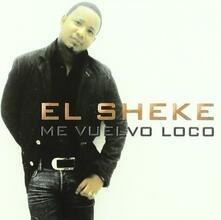 Me vuelvo loco - CD Audio di El Sheke
