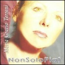 Non solo Piaf - CD Audio di Maria Grazia Terreni