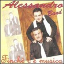Finchè c'è musica - CD Audio di Alessandro Band