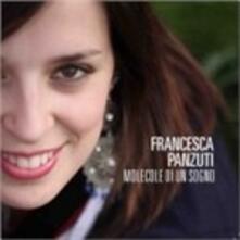 Molecole di un sogno - CD Audio di Francesca Panzuti