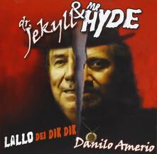 Dr. Jekyll & Mr. Hyde - CD Audio di Danilo Amerio,Lallo