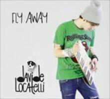 Fly Away - CD Audio di Davide Locatelli