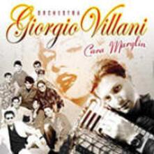 Cara Marylin - CD Audio di Orchestra Giorgio Villani