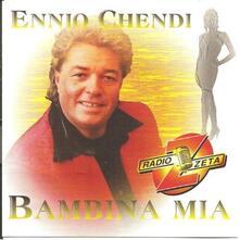 Bambina mia - CD Audio di Ennio Chendi