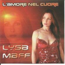 L'amore nel cuore - CD Audio di Lysa Maff