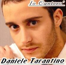 Io canterò - CD Audio di Daniele Tarantino