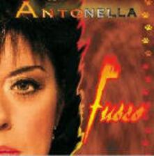 Fuoco - CD Audio di Antonella