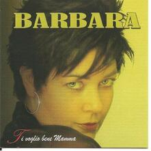 Ti voglio bene mamma - CD Audio di Barbara