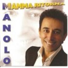 Mamma ritorno - CD Audio di Manolo
