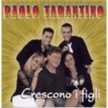 Crescono i figli - CD Audio di Paolo Tarantino