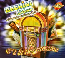 C'è la tua canzone - CD Audio di Beghini Show