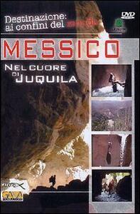 Messico. Nel cuore di Juquila - DVD