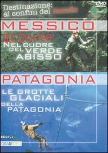Messico: El Ocote. Patagonia: le grotte glaciali della Patagonia - DVD