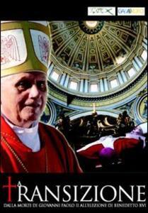 La Transizione. Da Giovanni Paolo II a Benedetto XVI di Wolfgang Achtner - DVD