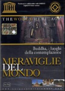 Buddha i luoghi della contemplazione. Meraviglie del mondo - DVD
