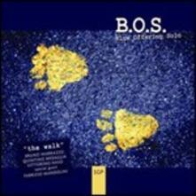 The Walk - CD Audio di BOS Blue Offering Solo
