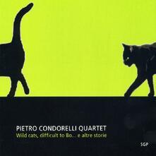Wild Cats, Difficult to Bo... e altre storie - CD Audio di Pietro Condorelli