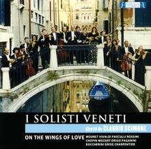 On the Wings of Love - CD Audio di Solisti Veneti
