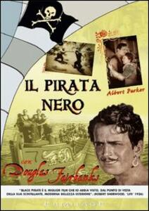Il Pirata Nero. The Black Pirate di Albert Parker - DVD