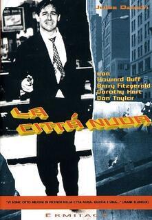 La città nuda di Jules Dassin - DVD