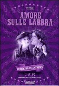 Amore sulle labbra di David Wark Griffith - DVD