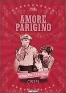 Amore parigino di Louis J. Gasnier - DVD