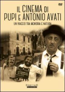 Il cinema di Pupi e Antonio Avati. Un viaggio tra memoria e natura (3 DVD) di Pupi Avati,Adriano Pintaldi