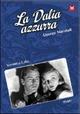 Cover Dvd DVD La dalia azzurra