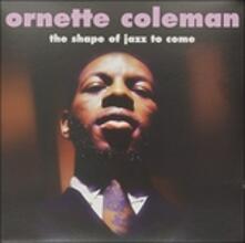 The Shape of Jazz to Come - Vinile LP di Ornette Coleman
