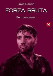 Forza bruta (DVD) di Jules Dassin - DVD