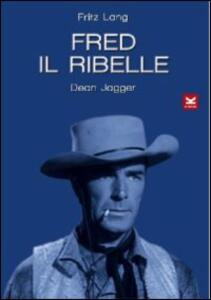 Fred il ribelle di Fritz Lang - DVD