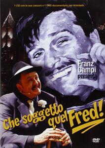 Che soggetto, quel Fred! di Franz Campi - DVD