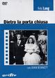 Cover Dvd DVD Dietro la porta chiusa