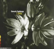 T'amai - CD Audio di Giancarlo Paglialunga