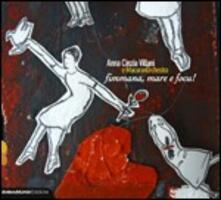 Fimmana, mare e focu! - CD Audio di Anna Cinzia Villani,MacuranOrchestra