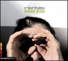 Fimmene in Dub - CD Audio di Insintesi