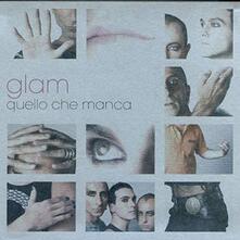 Quello che manca - CD Audio di GLAM
