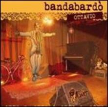 Ottavio - CD Audio + DVD di Bandabardò
