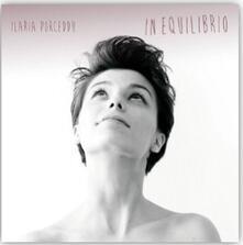 In equilibrio - CD Audio di Ilaria Porceddu